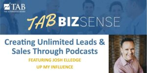 TAB Denver West BizSense: Creating Unlimited Leads and Sales Through Podcasts